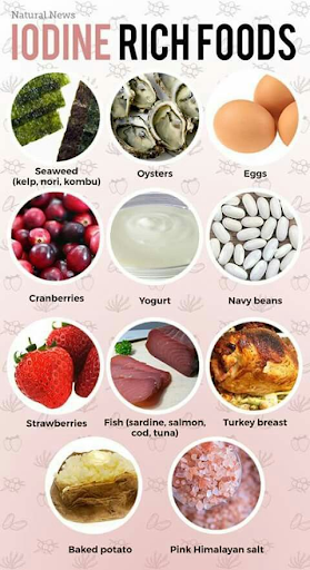 iodine rich foods like, fish, oysters, strawberries, oysters and eggs